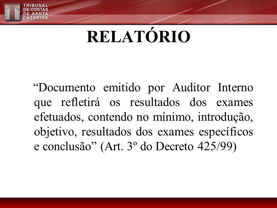 RELATÓRIO Documento emitido por Auditor Interno que refletirá os resultados dos exames efetuados, contendo no mínimo, introdução, objetivo, resultados