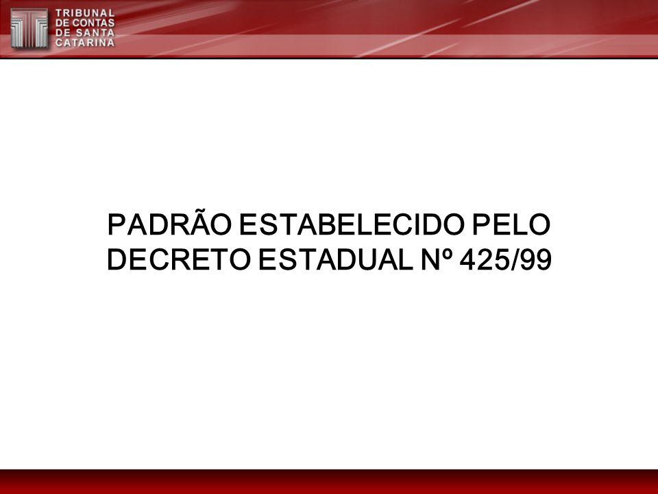 PADRÃO ESTABELECIDO PELO DECRETO ESTADUAL Nº 425/99