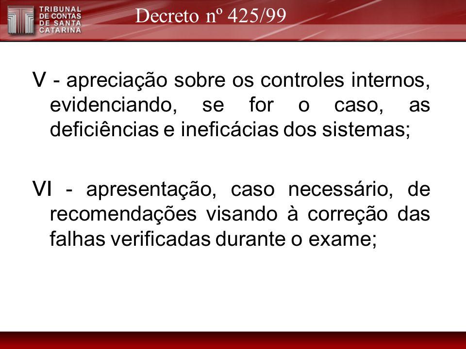 V - apreciação sobre os controles internos, evidenciando, se for o caso, as deficiências e ineficácias dos sistemas; VI - apresentação, caso necessári