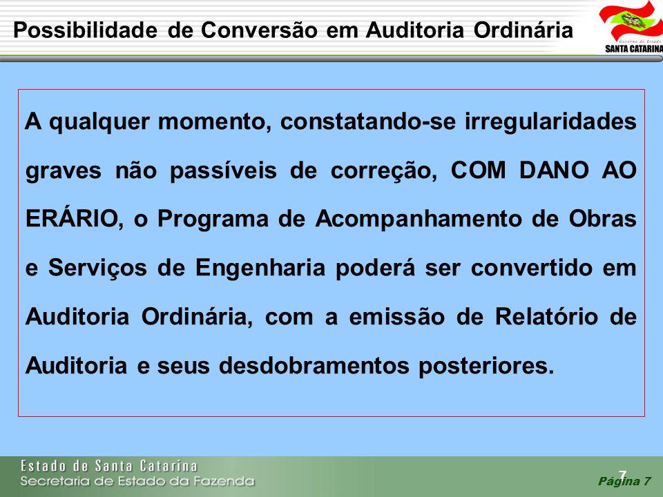 7 Página 7 Possibilidade de Conversão em Auditoria Ordinária A qualquer momento, constatando-se irregularidades graves não passíveis de correção, COM