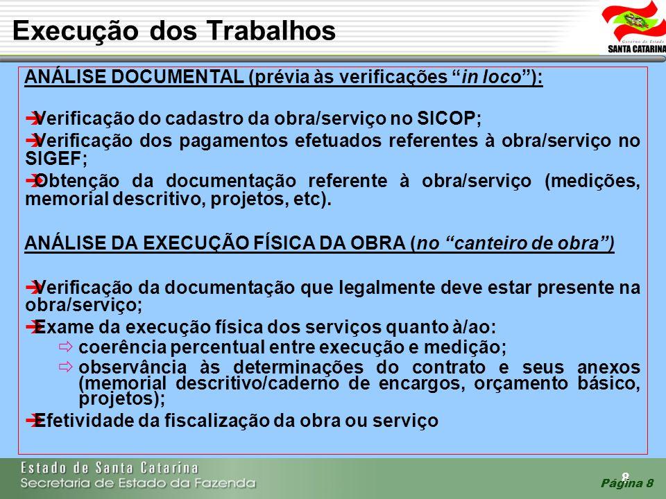 8 Página 8 ANÁLISE DOCUMENTAL (prévia às verificações in loco): Verificação do cadastro da obra/serviço no SICOP; Verificação dos pagamentos efetuados
