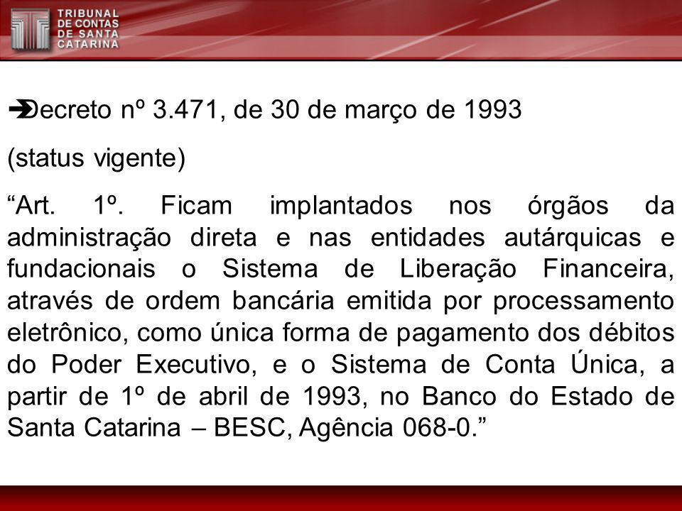 Decreto nº 3.471, de 30 de março de 1993 (status vigente) Art. 1º. Ficam implantados nos órgãos da administração direta e nas entidades autárquicas e