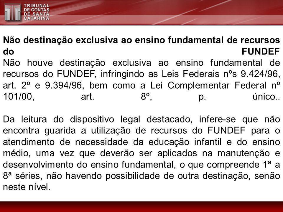 Não destinação exclusiva ao ensino fundamental de recursos do FUNDEF Não houve destinação exclusiva ao ensino fundamental de recursos do FUNDEF, infri