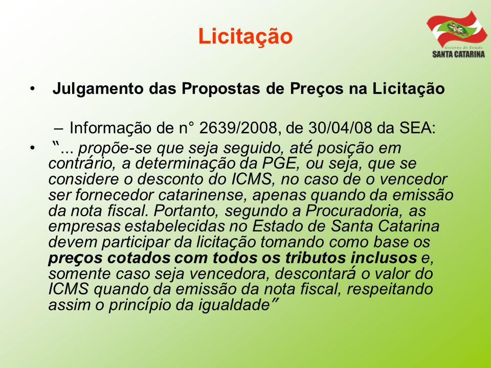 Licitação Julgamento das Propostas de Preços na Licitação –Informa ç ão de n° 2639/2008, de 30/04/08 da SEA:... propõe-se que seja seguido, at é posi