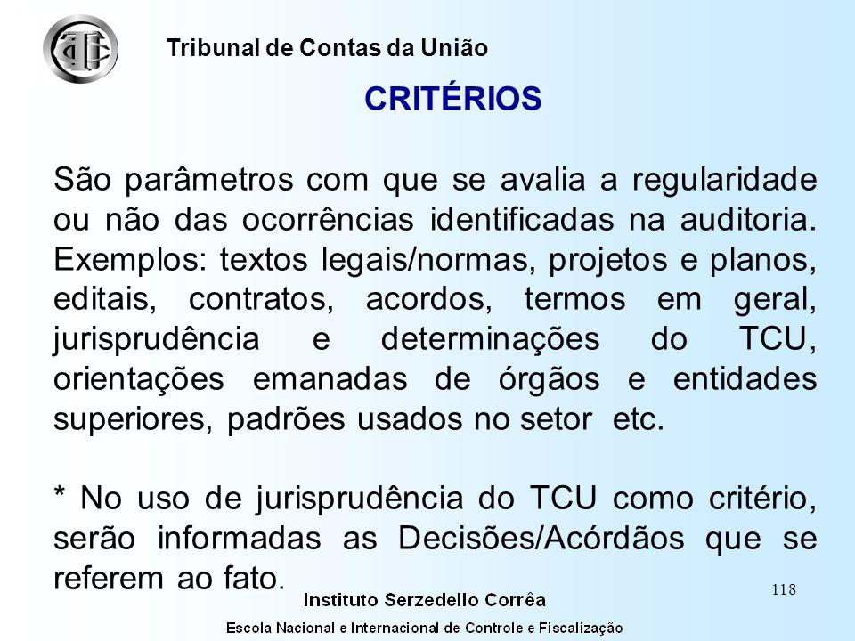 117 Tribunal de Contas da União SITUAÇÃO ENCONTRADA Sua descrição deve ser clara o suficiente para que o leitor entenda a ocorrência. Deve ser indicad