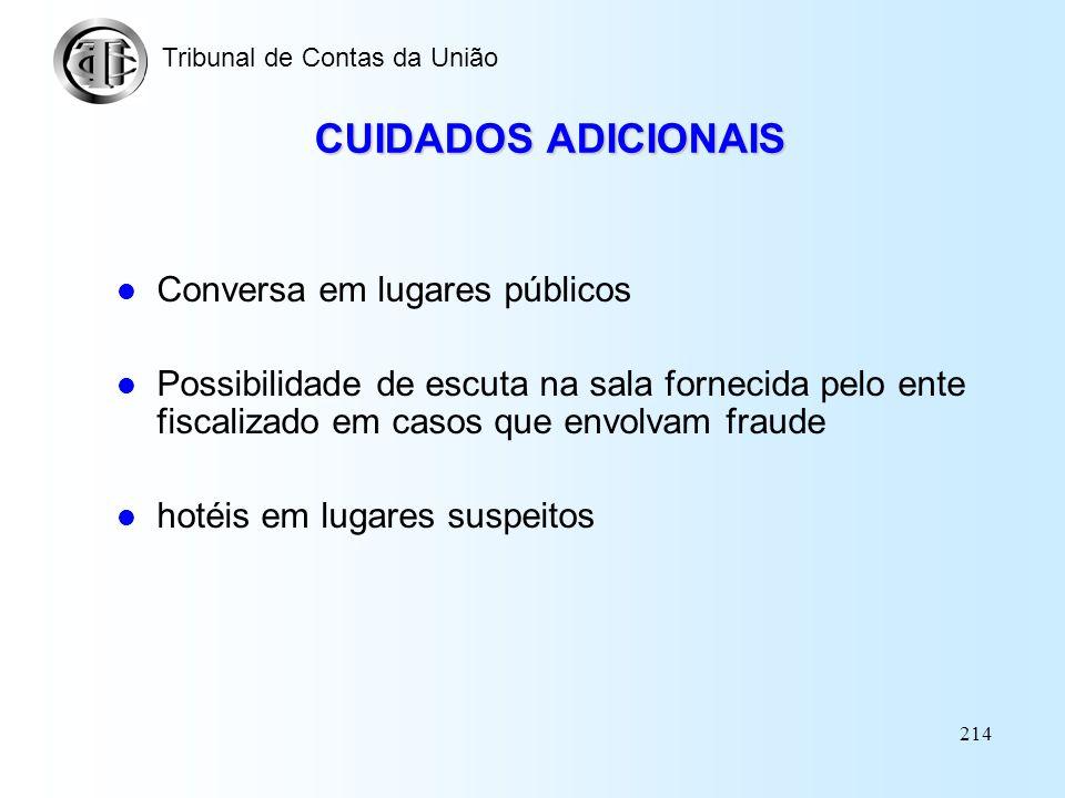 213 ASPECTOS COMPORTAMENTAIS Apresentação pessoal –imagem Roupas Conduta do auditor –evitar atitude policialesca –responsabilidade sobre os documentos