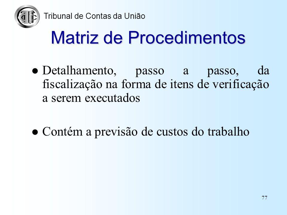76 Construção de uma Matriz de Planejamento 3. Explicitação: das informações necessárias das fontes dessas informações de como buscá-las (utilizando q