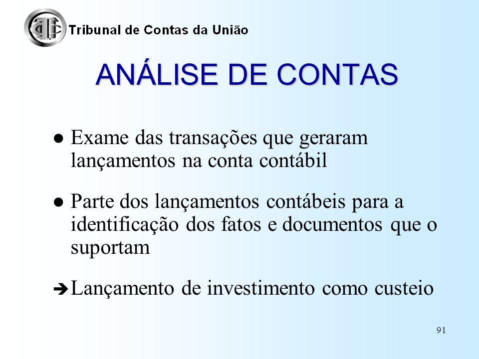 90 CONCILIAÇÃO Compatibilidade entre o saldo das contas sintéticas com aqueles das contas analíticas Confronto dos registros mantidos pela entidade co
