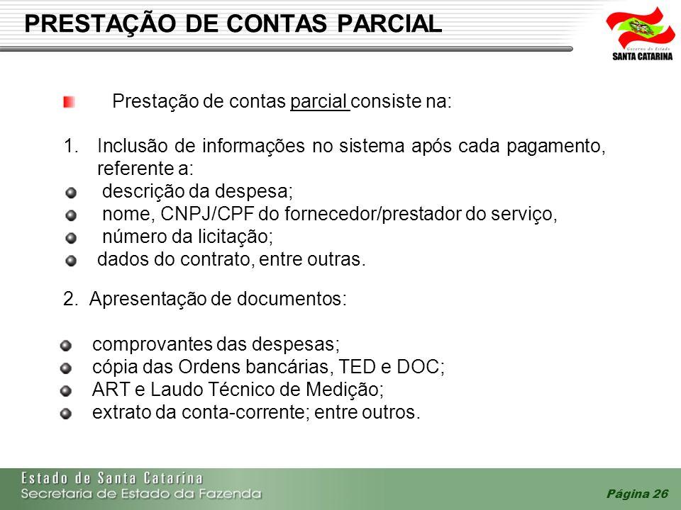Página 26 PRESTAÇÃO DE CONTAS PARCIAL 1. 1.Inclusão de informações no sistema após cada pagamento, referente a: descrição da despesa; nome, CNPJ/CPF d