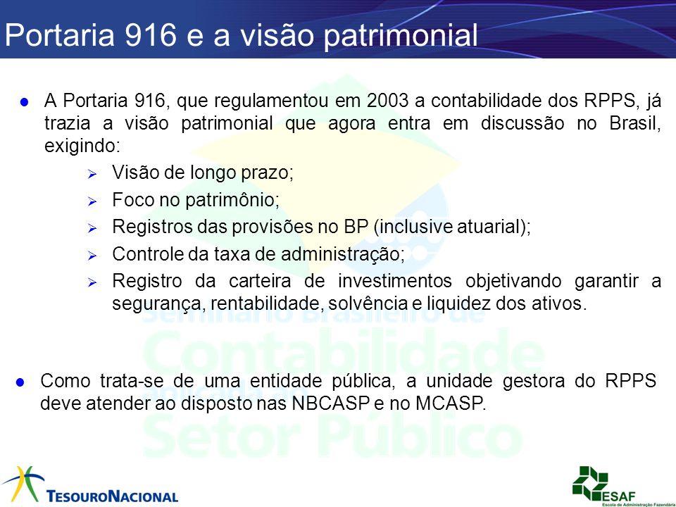Portaria 916 e a visão patrimonial A Portaria 916, que regulamentou em 2003 a contabilidade dos RPPS, já trazia a visão patrimonial que agora entra em
