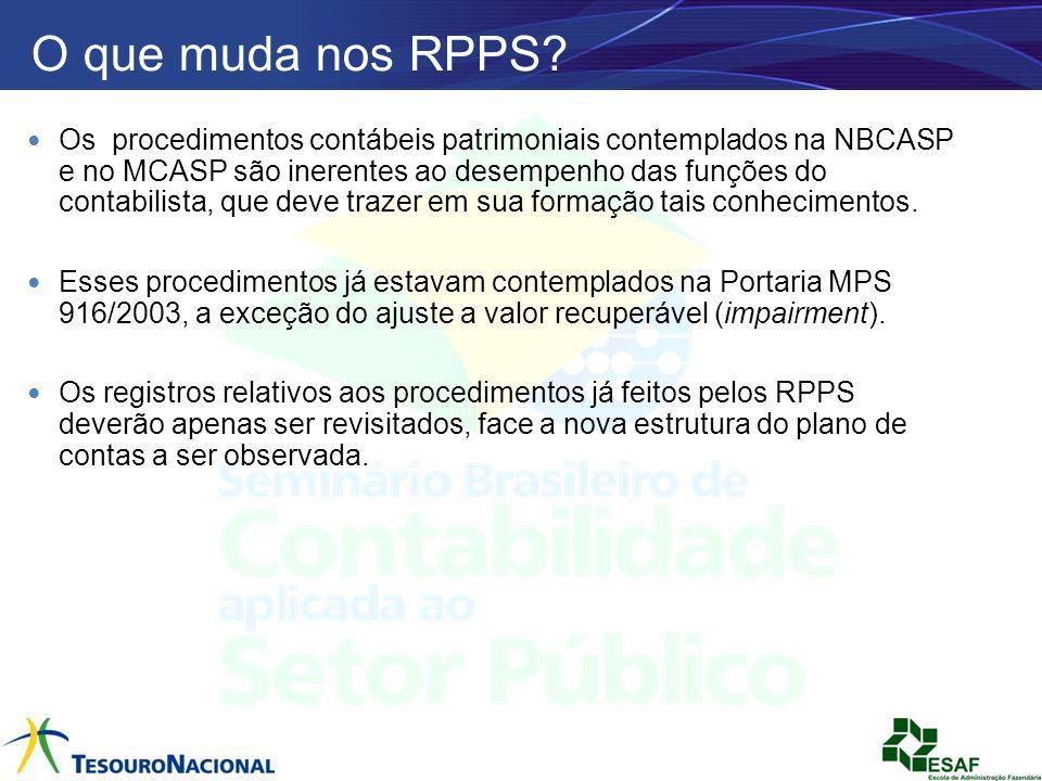 O que muda nos RPPS? Os procedimentos contábeis patrimoniais contemplados na NBCASP e no MCASP são inerentes ao desempenho das funções do contabilista