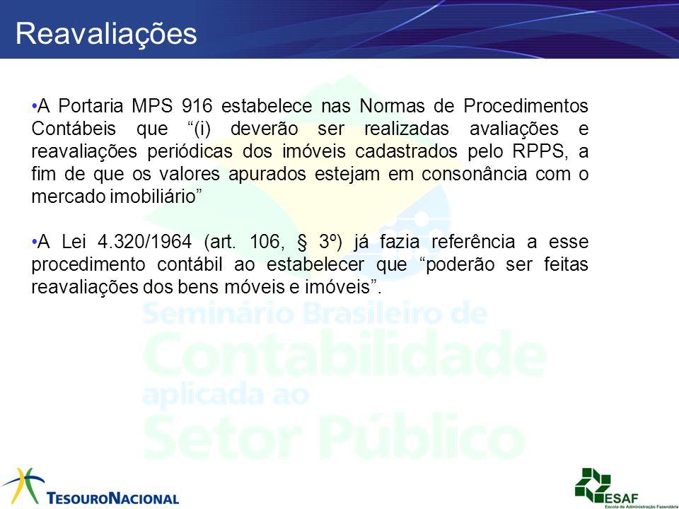 A Portaria MPS 916 estabelece nas Normas de Procedimentos Contábeis que (i) deverão ser realizadas avaliações e reavaliações periódicas dos imóveis ca