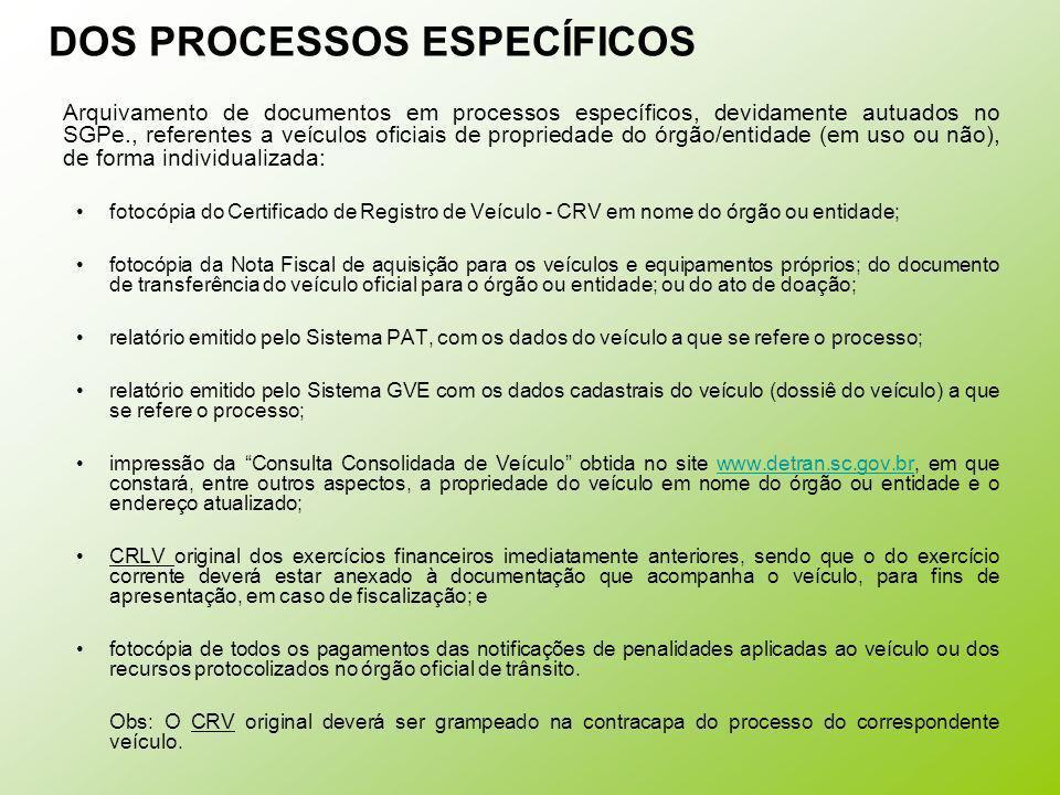 Arquivamento de documentos em processos específicos, devidamente autuados no SGPe., referentes a veículos oficiais de propriedade do órgão/entidade (e