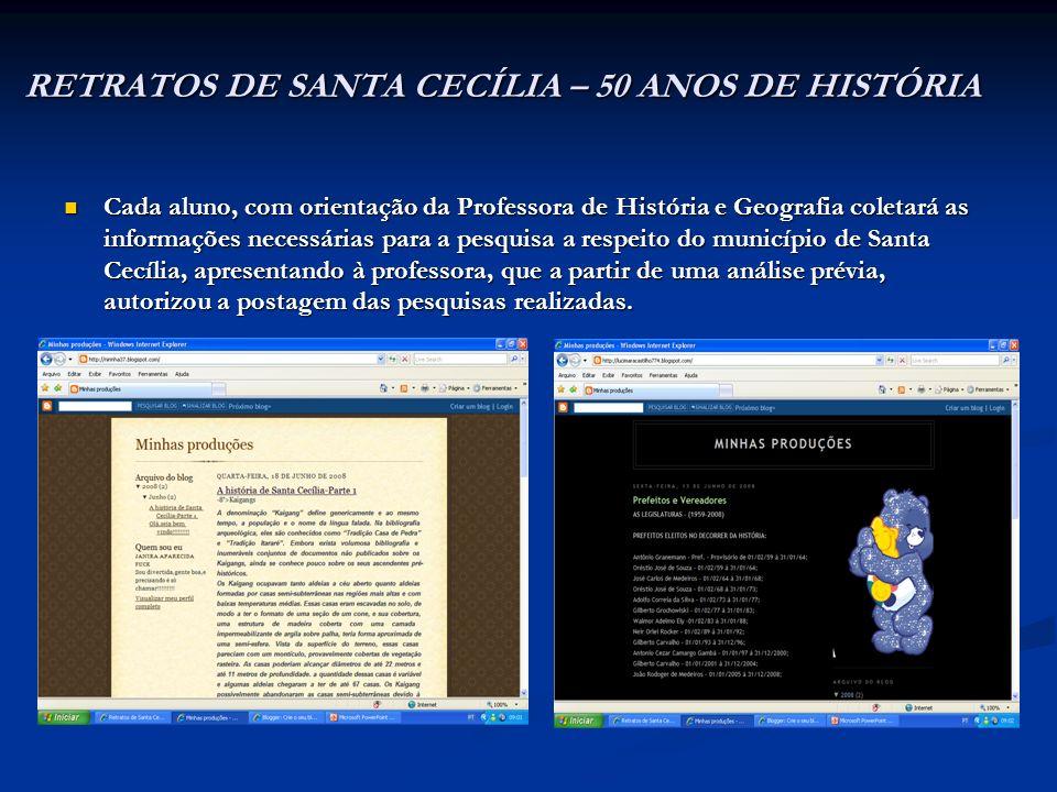 RETRATOS DE SANTA CECÍLIA – 50 ANOS DE HISTÓRIA Cada aluno, com orientação da Professora de História e Geografia coletará as informações necessárias p