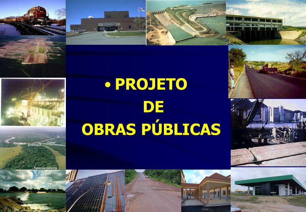 PROJETOPROJETO DE DE OBRAS PÚBLICAS OBRAS PÚBLICAS