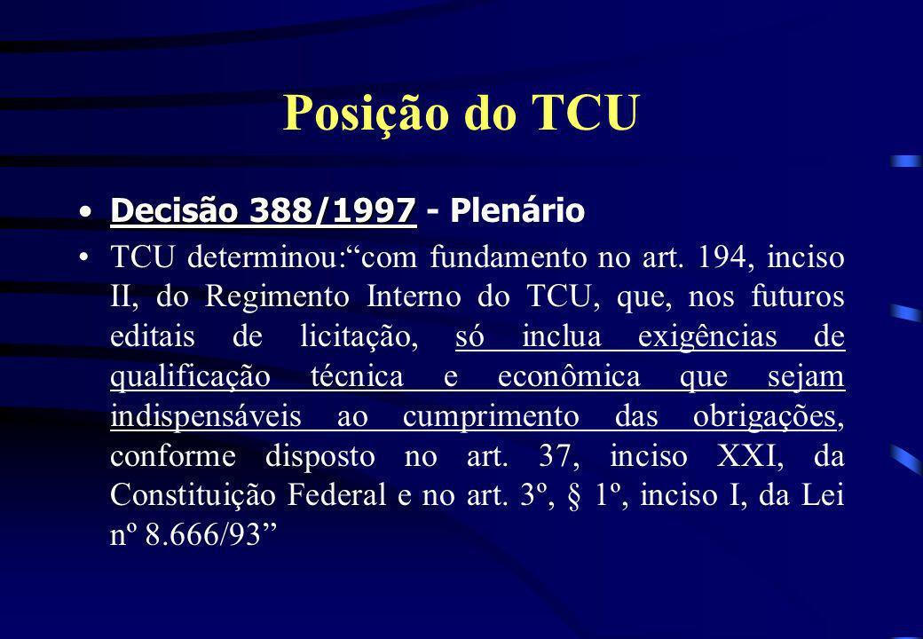 Posição do TCU Decisão 388/1997Decisão 388/1997 - Plenário TCU determinou:com fundamento no art. 194, inciso II, do Regimento Interno do TCU, que, nos