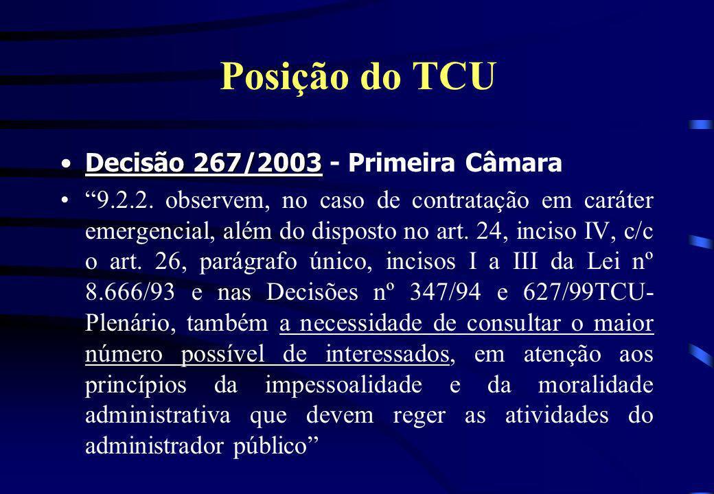 Posição do TCU Decisão 267/2003Decisão 267/2003 - Primeira Câmara 9.2.2. observem, no caso de contratação em caráter emergencial, além do disposto no