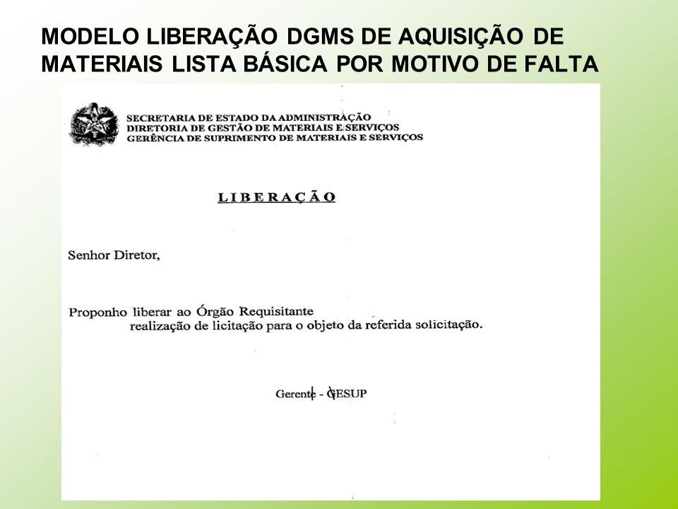 MODELO LIBERAÇÃO DGMS DE AQUISIÇÃO DE MATERIAIS LISTA BÁSICA POR MOTIVO DE FALTA