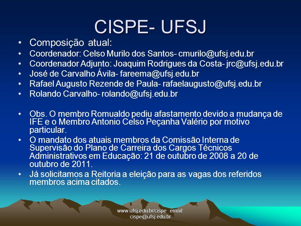 www.ufsj.edu.br/cispe email: cispe@ufsj.edu.br CISPE- UFSJ Composição atual: Coordenador: Celso Murilo dos Santos- cmurilo@ufsj.edu.br Coordenador Adj