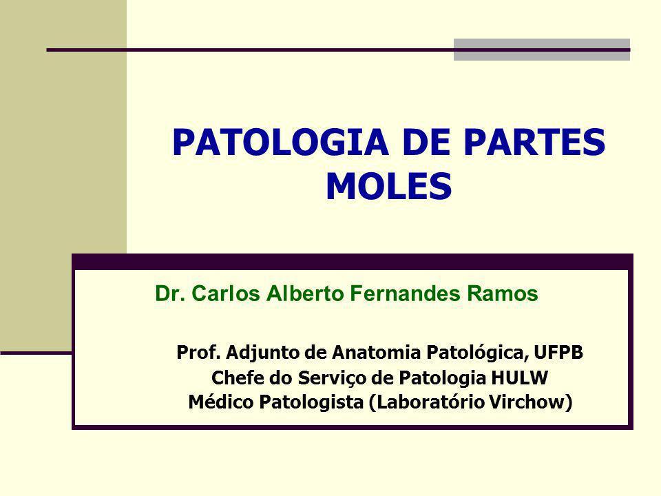 PATOLOGIA DE PARTES MOLES Dr.Carlos Alberto Fernandes Ramos Prof.