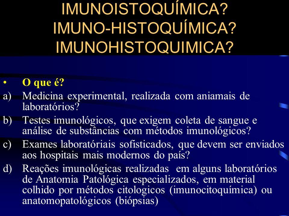 IMUNOISTOQUÍMICA indicações Origem de neoplasias metastáticas adenocarcinomas carcinomas indiferenciados