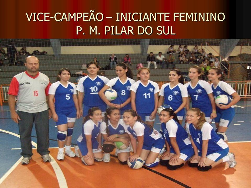 VICE-CAMPEÃO – INICIANTE FEMININO P. M. PILAR DO SUL