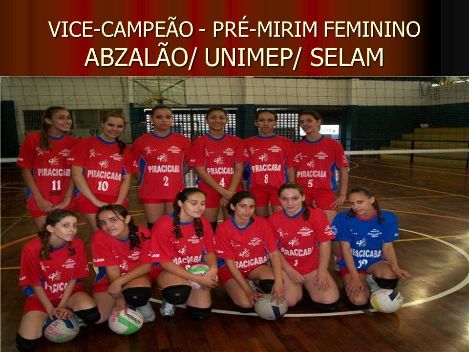 VICE-CAMPEÃO - PRÉ-MIRIM FEMININO ABZALÃO/ UNIMEP/ SELAM