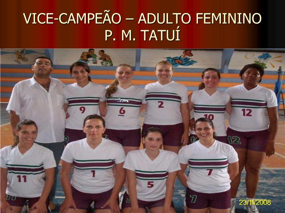 VICE-CAMPEÃO – ADULTO FEMININO P. M. TATUÍ