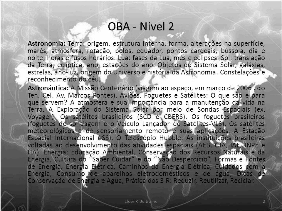 OBA - Nível 2 Astronomia: Terra: origem, estrutura interna, forma, alterações na superfície, marés, atmosfera, rotação, polos, equador, pontos cardeai