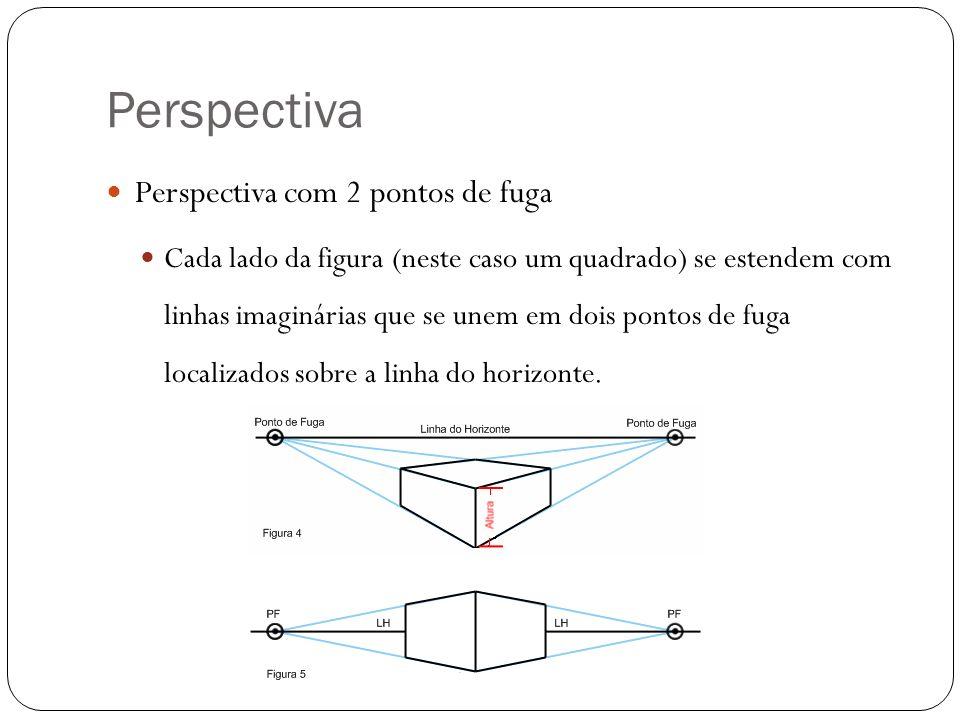 Perspectiva Perspectiva com 2 pontos de fuga Cada lado da figura (neste caso um quadrado) se estendem com linhas imaginárias que se unem em dois ponto