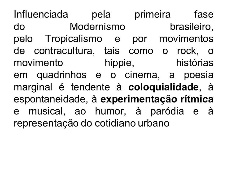 Influenciada pela primeira fase do Modernismo brasileiro, pelo Tropicalismo e por movimentos de contracultura, tais como o rock, o movimento hippie, h