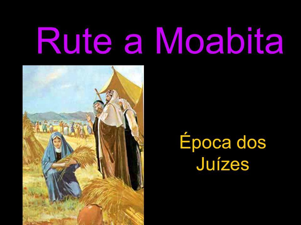 Rute a Moabita Época dos Juízes