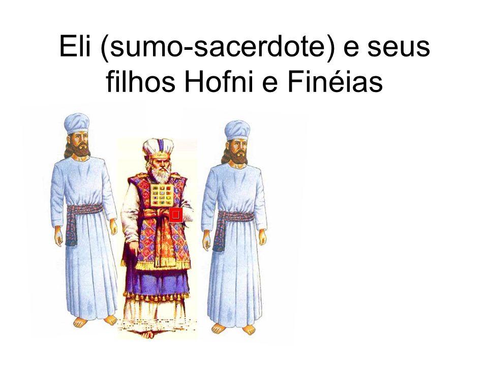 Eli (sumo-sacerdote) e seus filhos Hofni e Finéias