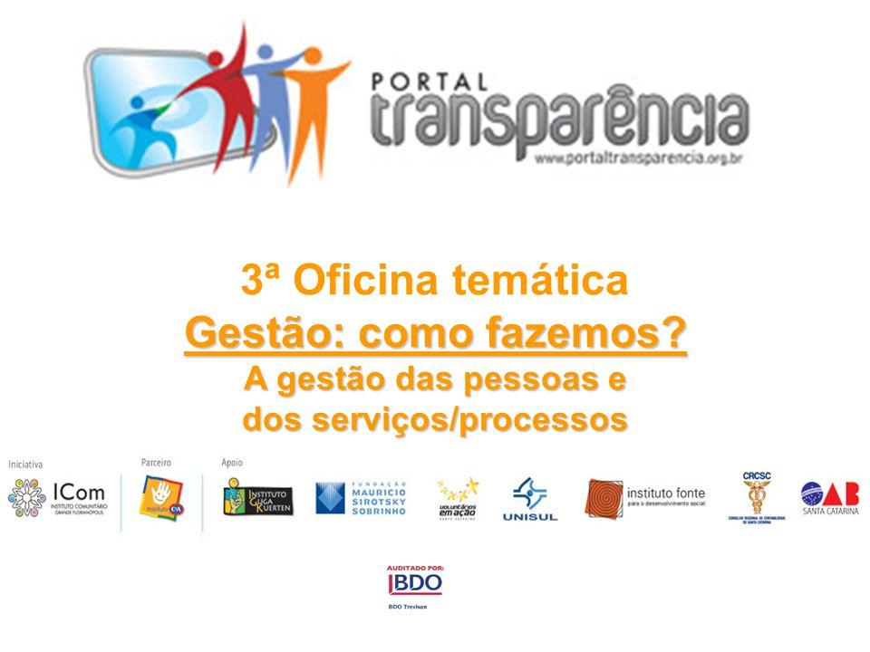 3ª Oficina temática Gestão: como fazemos? A gestão das pessoas e dos serviços/processos