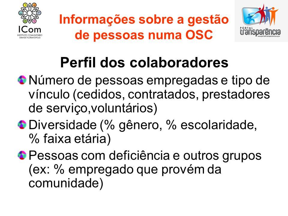 Informações sobre a gestão de pessoas numa OSC Perfil dos colaboradores Número de pessoas empregadas e tipo de vínculo (cedidos, contratados, prestado