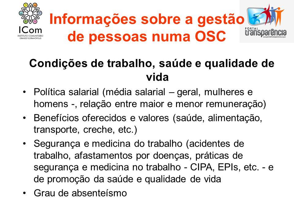 Informações sobre a gestão de pessoas numa OSC Condições de trabalho, saúde e qualidade de vida Política salarial (média salarial – geral, mulheres e
