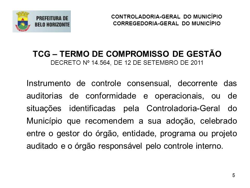 5 TCG – TERMO DE COMPROMISSO DE GESTÃO DECRETO Nº 14.564, DE 12 DE SETEMBRO DE 2011 Instrumento de controle consensual, decorrente das auditorias de c