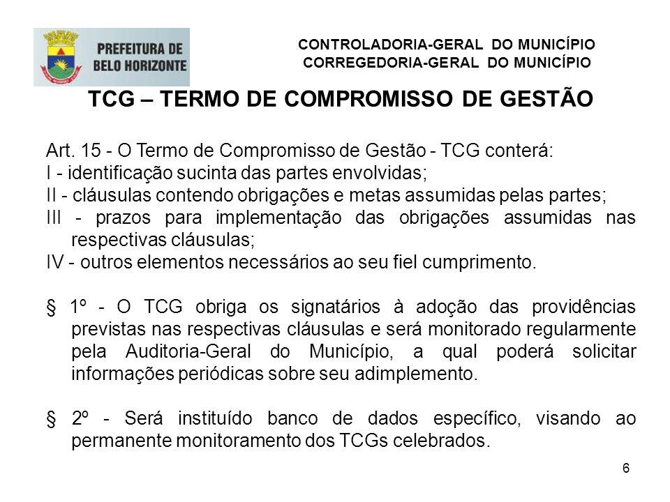 6 TCG – TERMO DE COMPROMISSO DE GESTÃO Art. 15 - O Termo de Compromisso de Gestão - TCG conterá: I - identificação sucinta das partes envolvidas; II -