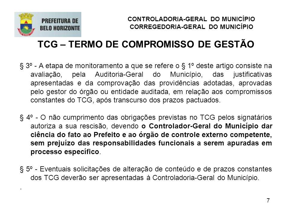 7 TCG – TERMO DE COMPROMISSO DE GESTÃO § 3º - A etapa de monitoramento a que se refere o § 1º deste artigo consiste na avaliação, pela Auditoria-Geral