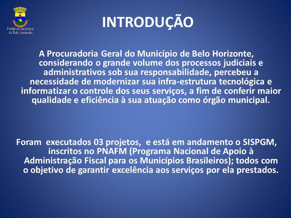 INTRODUÇÃO A Procuradoria Geral do Município de Belo Horizonte, considerando o grande volume dos processos judiciais e administrativos sob sua respons