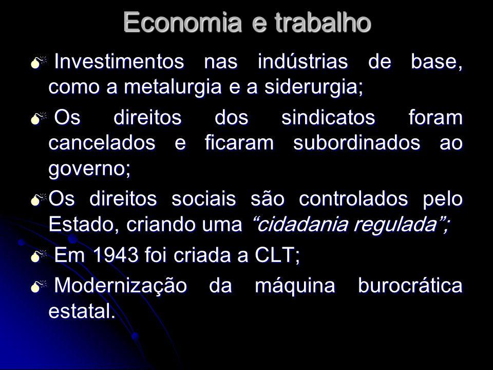 Economia e trabalho Investimentos nas indústrias de base, como a metalurgia e a siderurgia; Investimentos nas indústrias de base, como a metalurgia e