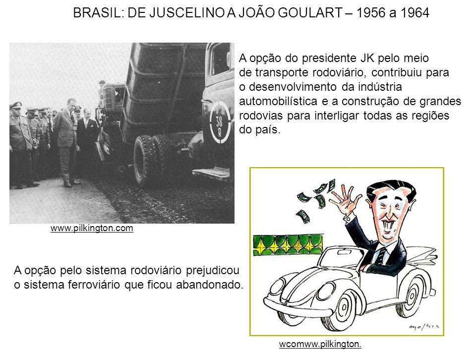 A opção do presidente JK pelo meio de transporte rodoviário, contribuiu para o desenvolvimento da indústria automobilística e a construção de grandes