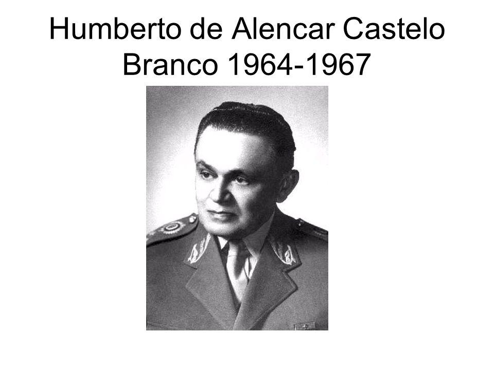 Humberto de Alencar Castelo Branco 1964-1967