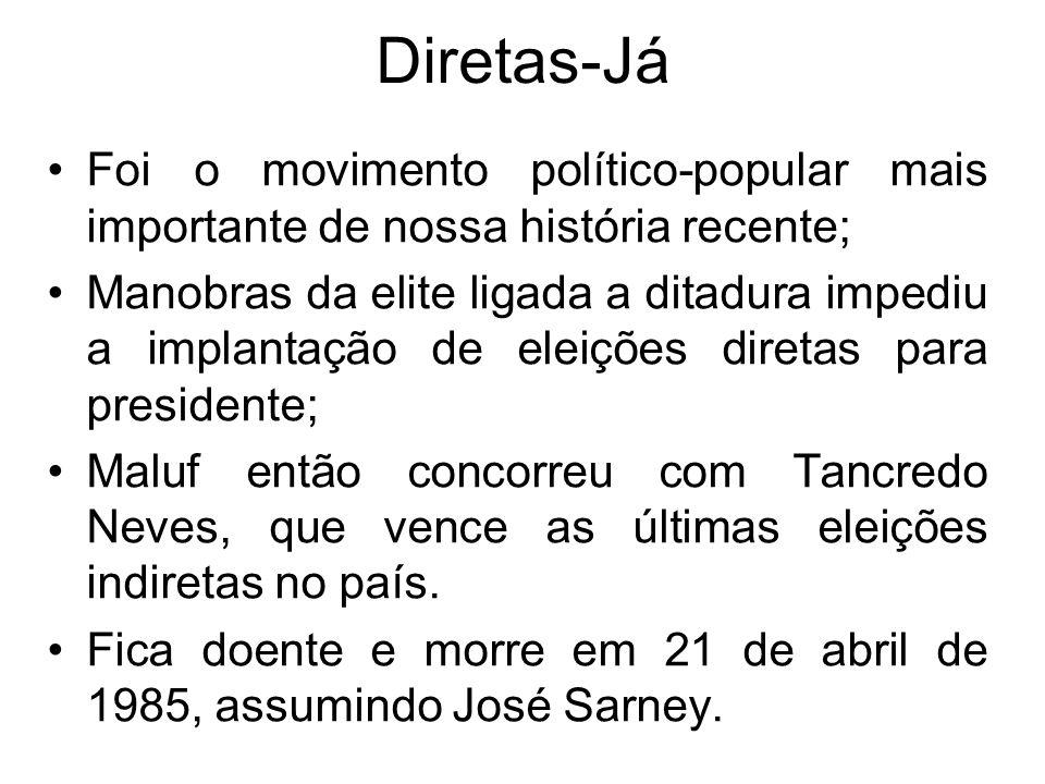 Diretas-Já Foi o movimento político-popular mais importante de nossa história recente; Manobras da elite ligada a ditadura impediu a implantação de el