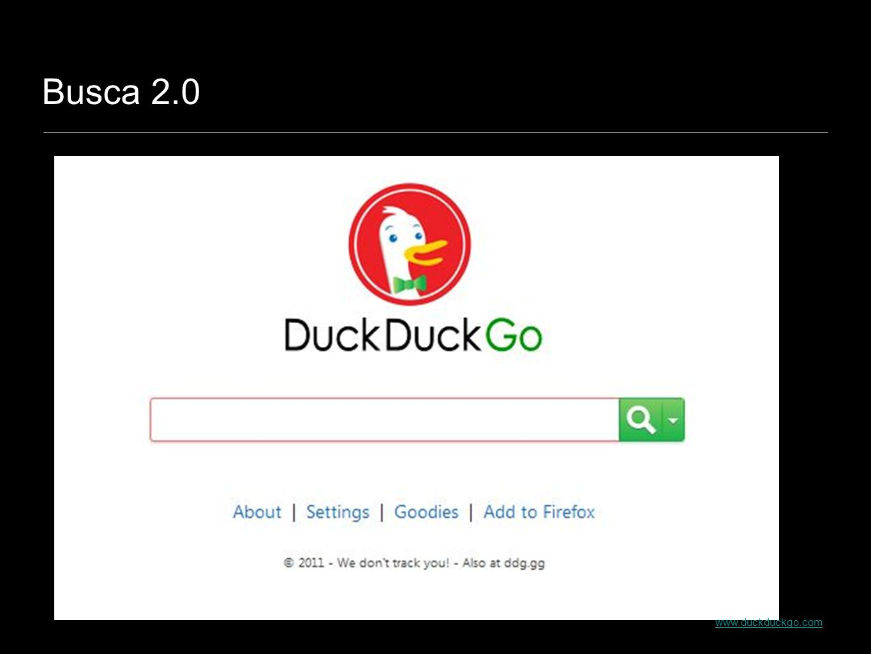 Busca 2.0 www.duckduckgo.com