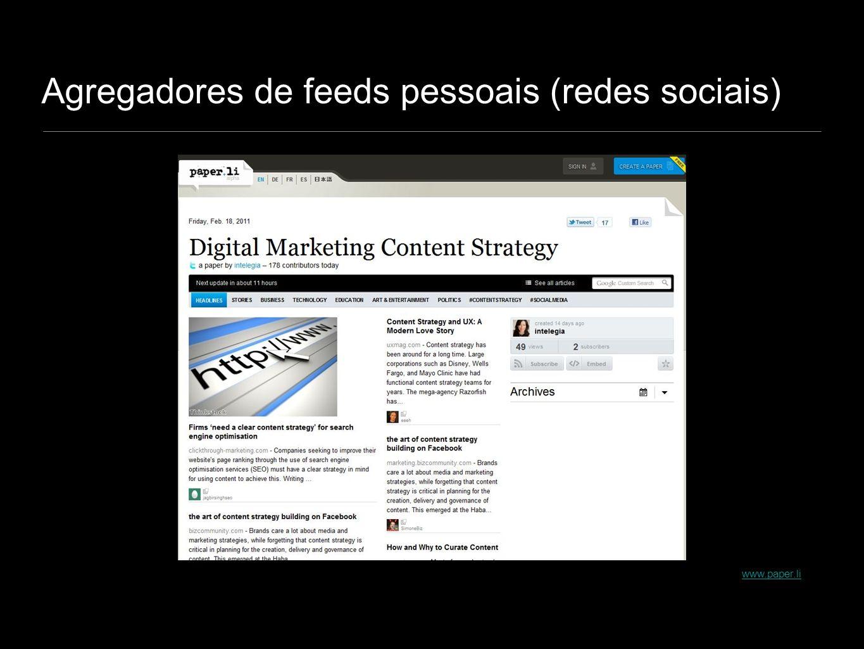 Agregadores de feeds pessoais (redes sociais) www.paper.li