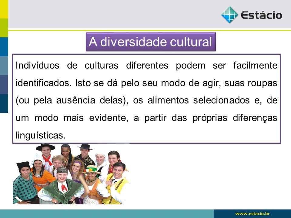 Indivíduos de culturas diferentes podem ser facilmente identificados.