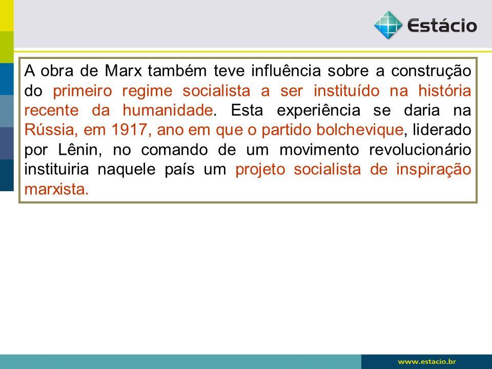 A obra de Marx também teve influência sobre a construção do primeiro regime socialista a ser instituído na história recente da humanidade. Esta experi