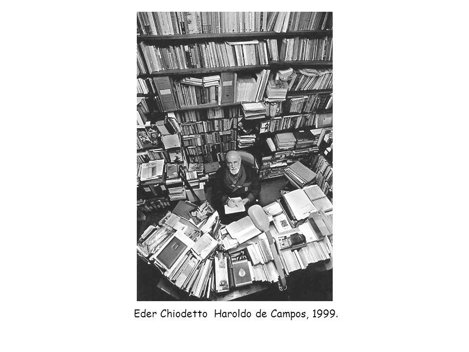 Eder Chiodetto Haroldo de Campos, 1999.