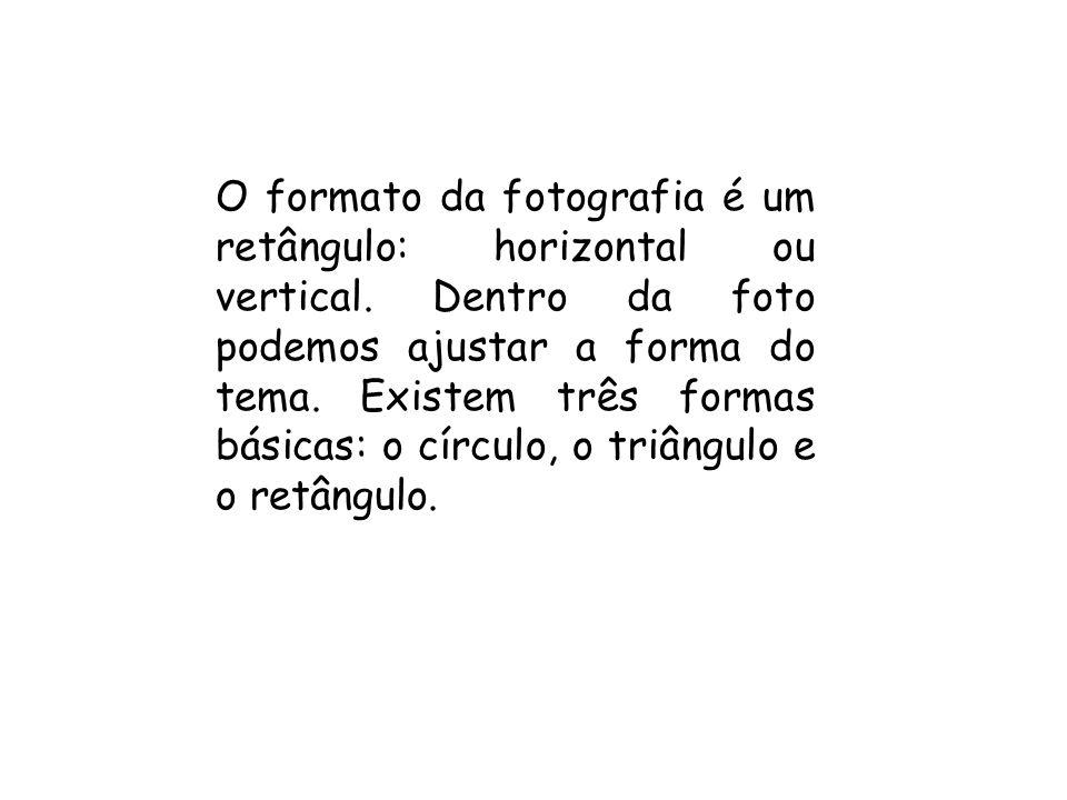 O formato da fotografia é um retângulo: horizontal ou vertical.